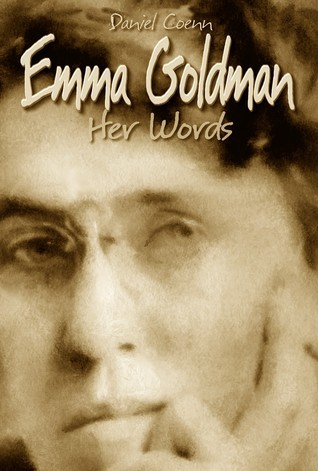 Emma Goldman: Her Words  by  Daniel Coenn