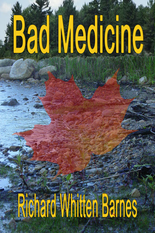 Bad Medicine  by  Richard Whitten Barnes