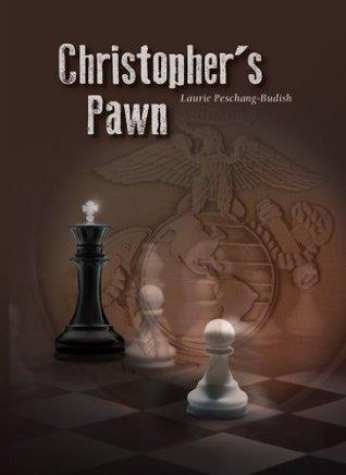Christophers Pawn: Christophers Pawn (Christophers Pawn Series) Laurie Peschang-Budish
