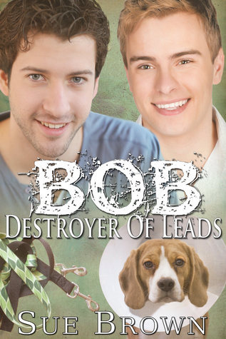 Bob The Destroyer of Leads (Lyon Road Vets #2) Sue  Brown