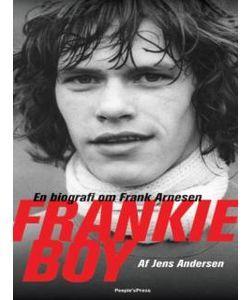 Frankie Boy - en biografi om Frank Arnesen  by  Jens Andersen