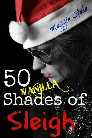 Fifty Vanilla Shades of Sleigh Maggie Hale