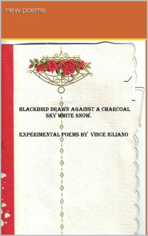 Blackbird Drawn Against a Charcoal Sky White Snow Vince  Bink Iuliano