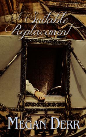 A Suitable Replacement (Deceived, #5) Megan Derr