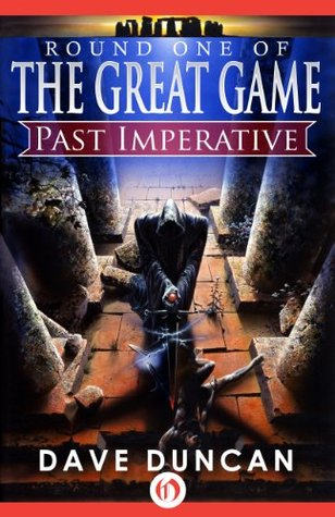Past Imperative (The Great Game, 1)  by  Dave Duncan