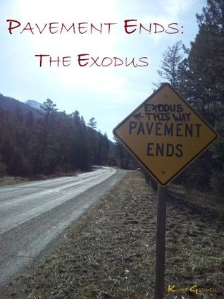 Pavement Ends: The Exodus: A Story of Family, Friends and Survival Kurt Gepner