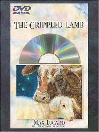 The Crippled Lamb [With DVD]  by  Max Lucado
