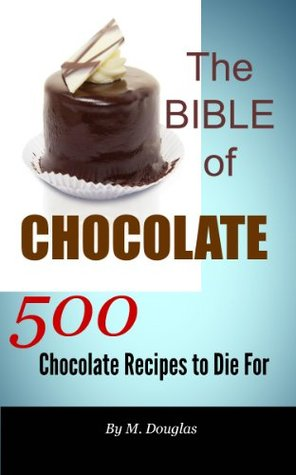 20 Chocolate Drink Recipes to Die for  by  M. Douglas