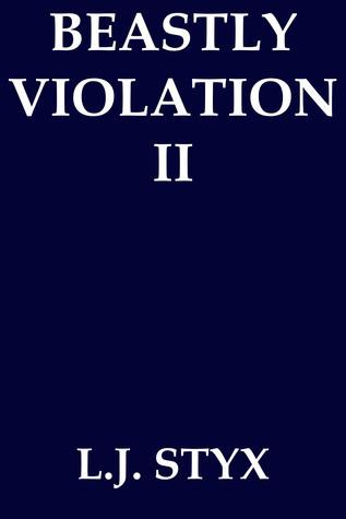 Beastly Violation II  by  L.J. Styx