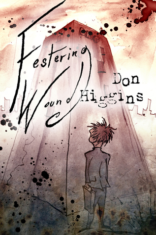 Festering Wound  by  Don Higgins