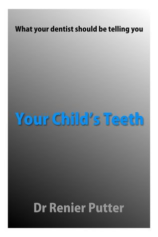 Your childs teeth Renier Putter