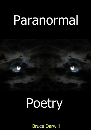 Paranormal Poetry  by  Bruce Darwill