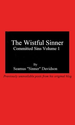 The Wistful Sinner : Committed Sins Volume 1 Seamus Davidson