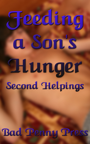 Feeding a Sons Hunger: Second Helpings Bad Penny Press