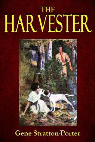THE HARVESTER Gene Stratton-Porter