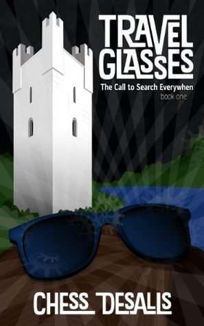 Travel Glasses (The Call to Search Everywhen Book 1)  by  Chess Desalls