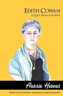 Edith Cowan A Quiet Woman of Note Hazel Edwards
