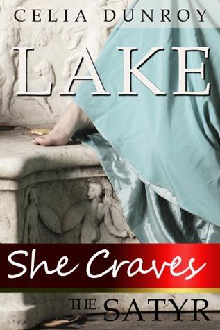 She Craves the Satyr: Lake (She Craves the Satyr, #2) Celia Dunroy