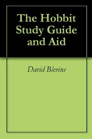 The Hobbit (Annotated) Study Guide and Aid  by  David Blevins
