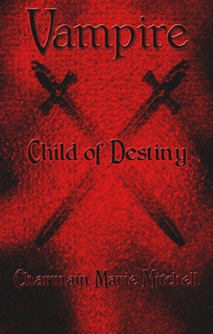 Vampire: Child of Destiny  by  Charmain Mitchell