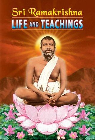 Sri Ramakrishna - Life and Teachings  by  Swami Tapasyananda