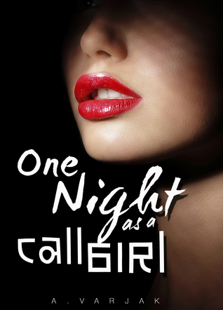 One Night as a Call Girl  by  A. Varjak
