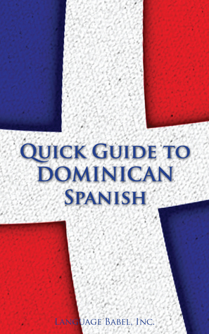 Quick Guide to Dominican Spanish Language Babel