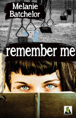 Remember Me  by  Melanie Batchelor
