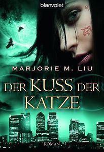 Der Kuss der Katze  by  Marjorie M. Liu