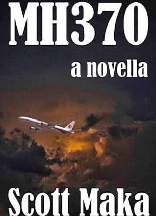 MH370: A Novella  by  Scott Maka