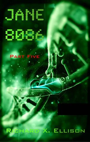 Jane 8086 Part Five Richard X. Ellison