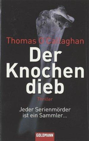 Der Knochendieb  by  Thomas OCallaghan