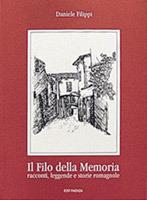 Il filo della memoria: Racconti, leggende e storie romagnole Daniele Filippi