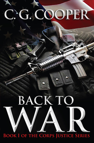 Back to War (Corps Justice, #1)  by  C.G. Cooper