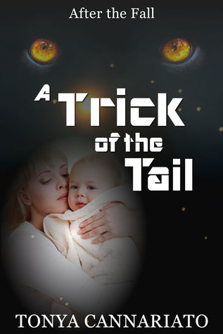 A Trick of the Tail (After the Fall #2) Tonya Cannariato