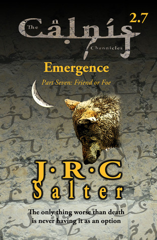 Friend or Foe (The Calnis Chronicles #2.7) (The Calnis Chronicles of the Tarimain #1:Emergence) J R C Salter