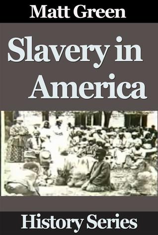 Slavery In America Matt Green