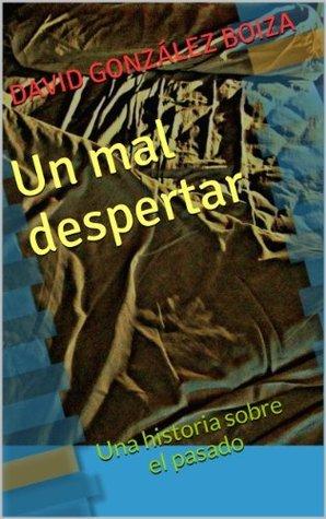 Un mal despertar David González Boiza