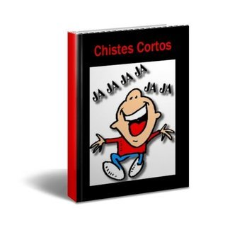 Chistes Cortos  by  Anonymous