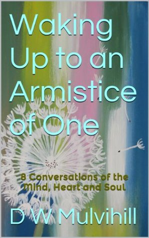 Waking Up to an Armistice of One  by  D.W. Mulvihill