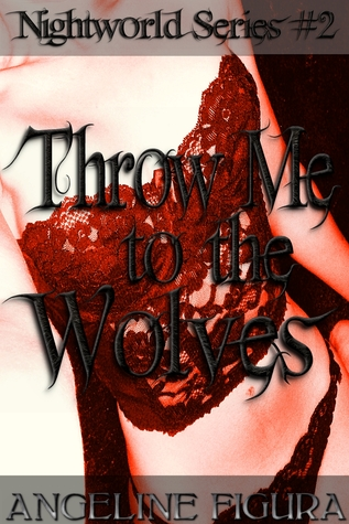 Throw Me to the Wolves (Paranormal Werewolf Shifter Threesome Gangbang Fantasy)  by  Angeline Figura