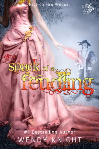 The Spark of a Feudling  by  Wendy  Knight