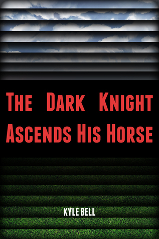 The Dark Knight Ascends His Horse Kyle Bell