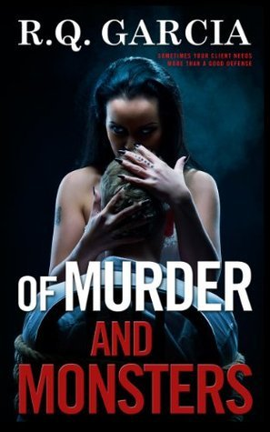 Of Murder and Monsters  by  R.Q. Garcia