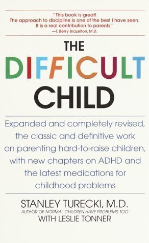 The Difficult Child: Expanded and Revised Edition Stanley Turecki