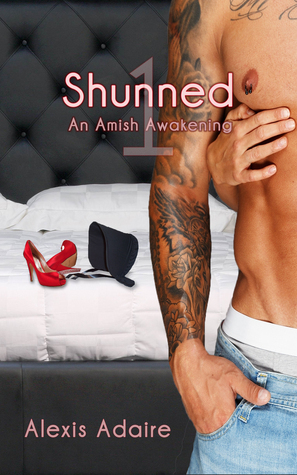 Shunned (Amish Awakening, Book 1) Alexis Adaire