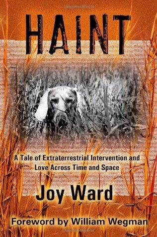 Haint: A Tale of Extraterrestrial Intervention and Love Across Time and Space  by  Joy Ward