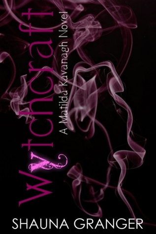 Wytchcraft (Matilda Kavanagh #1)  by  Shauna Granger