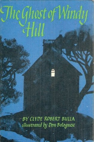 The Ghost of Windy Hill  by  Clyde Robert Bulla