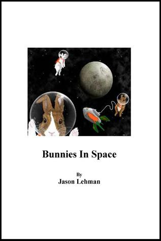 Bunnies In Space  by  Jason Lehman